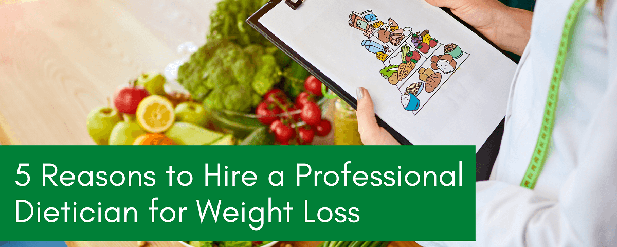 Reasons to hire a professional dietician for weight loss