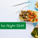 Diet Plan for Night Shift Employee